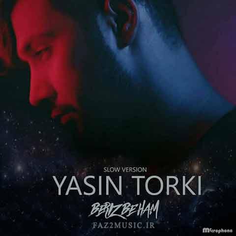 یاسین ترکی : بریز بهم (ورژن آهسته)