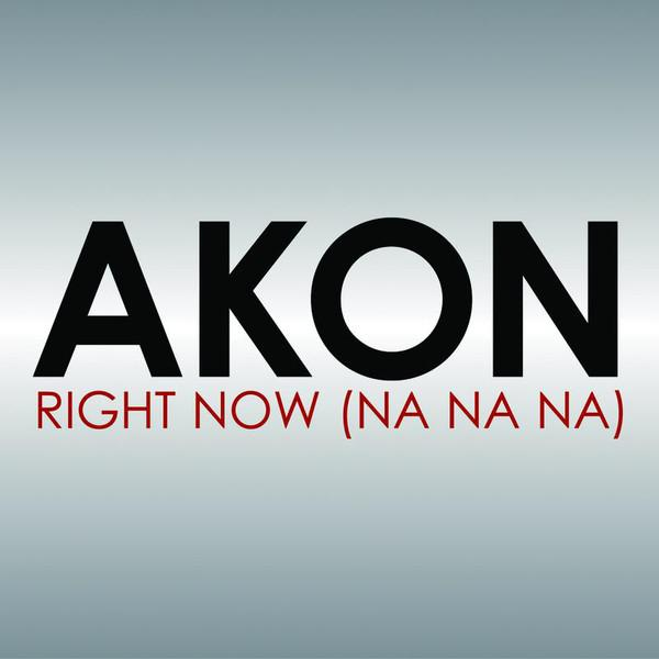 Akon : Right now