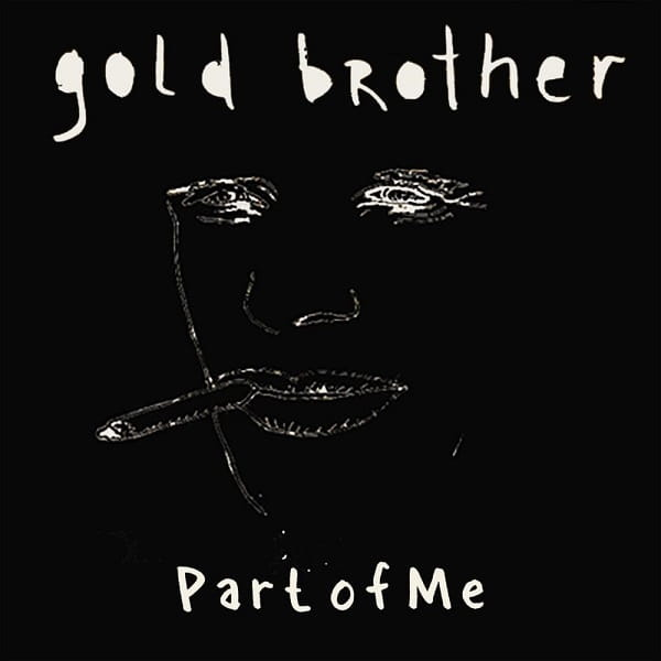 Gold brother : Part of me