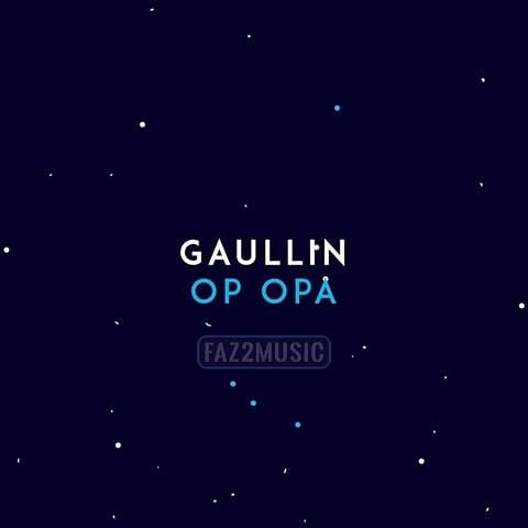 آهنگ Gaullin : Op Opa