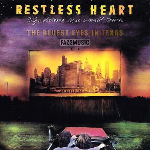 آهنگ Restless Heart : The Bluest Eyes in Texas